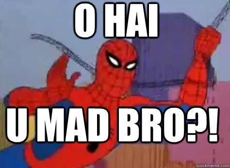 Gay Spiderman Meme - o hai u mad bro o hai 60s spiderman quickmeme