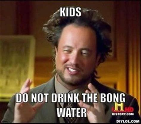 Ancient Aliens Meme Generator - 5 common marijuana mistakes stoner things