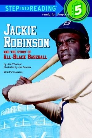 Jackie Robinson An American Book Report Jackie Robinson And The Story Of All Black Baseball By Jim O Connor Reviews Discussion