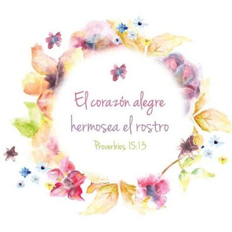 imagenes corazon alegre proverbios 15 13 el coraz 243 n alegre hermosea el rostro