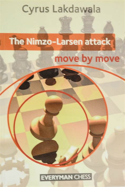chess openings in pictures move by move books the nimzo larsen attack move by move 8cross8
