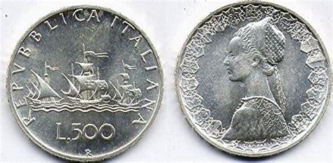 500 lire centenario d italia valore 500 lire d argento 500 lire caravelle e 500 lire