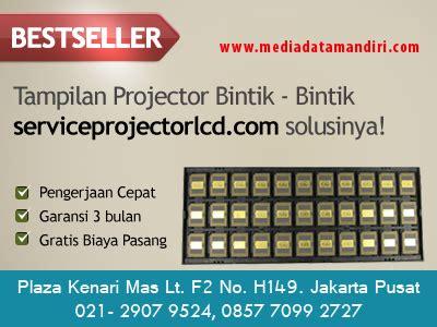 Modul Epson By Duta Solusi by Cara Memperbaiki Infocus Mati Mendadak Service Lcd