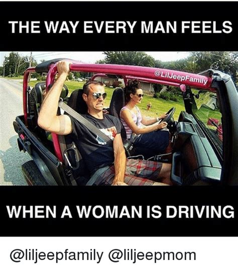 jeep douchebag meme the way every man feels lil jeepfamil when a woman is