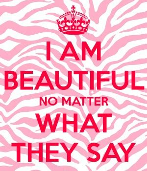 no matter what they ur beautiful no matter what quotes quotesgram