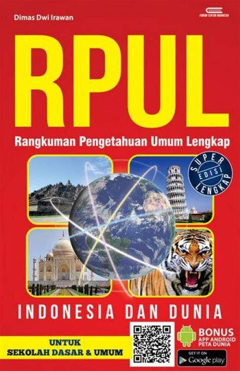 Riput Rangkuman Pengetahuan Umum Lengkap bukukita rpul rangkuman pengetahuan umum lengkap