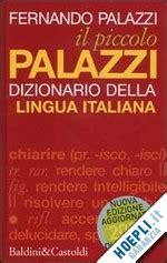 il piccolo palazzi dizionario della lingua italiana ediz tascabile fernando palazzi libro il piccolo palazzi palazzi fernando baldini castoldi libro hoepli it