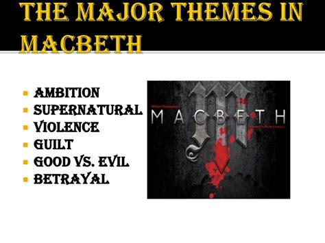 key themes in macbeth themes in macbeth