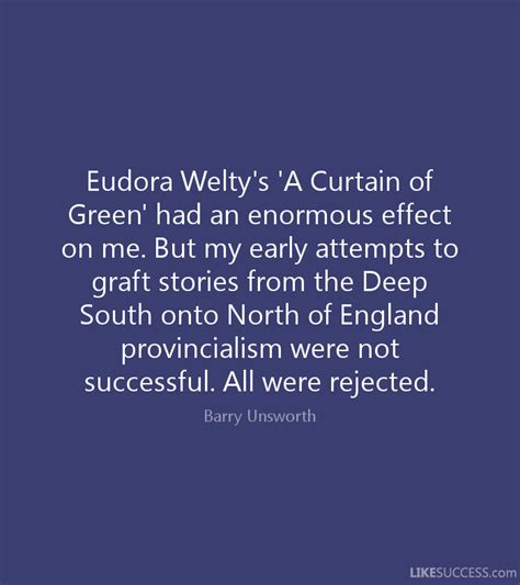 a curtain of green eudora welty eudora welty s a curtain of green had by barry unsworth