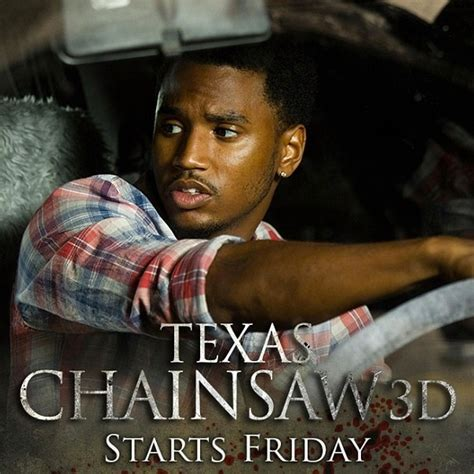 The Greatest Reason To See Texas Chainsaw 3d 177 Best Images About Trey Songz On Pinterest Sexy