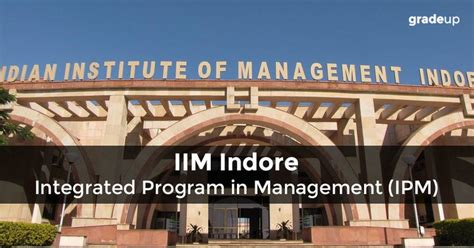 Integrated Mba Course Detail by Iim Indore Ipm Admission 2017 Application And Other Details