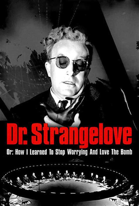 film love doctor dr strangelove movie review film summary 1964 roger