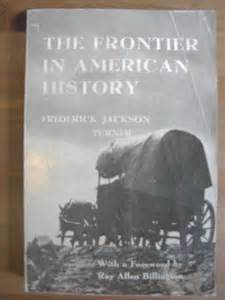 frontier thesis turner cioccahistory frederick jackson turner significance of top 6 quotes by frederick jackson turner a z quotes