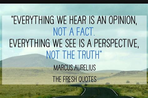 quot everything is not what everything we hear is an opinion not a fact everything
