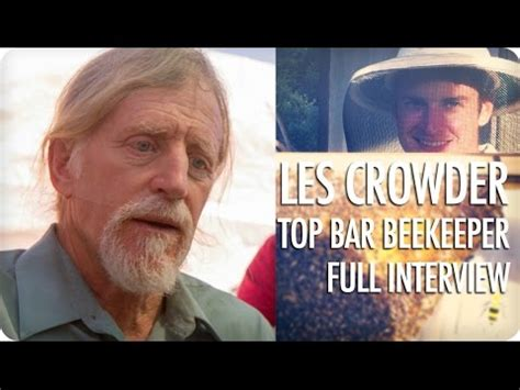 top bar beekeeping les crowder top bar beekeeping les crowder full interview