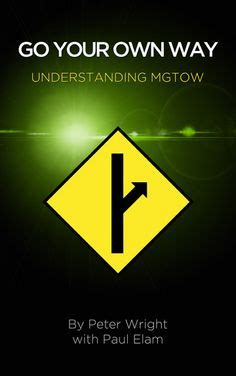 go your own way understanding mgtow pin by baily jones on mgtow pinterest