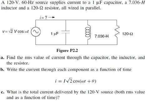 function of capacitor connected in parallel with the load resistor a 120 v 60 hz source supplies current to a 1 mu f chegg
