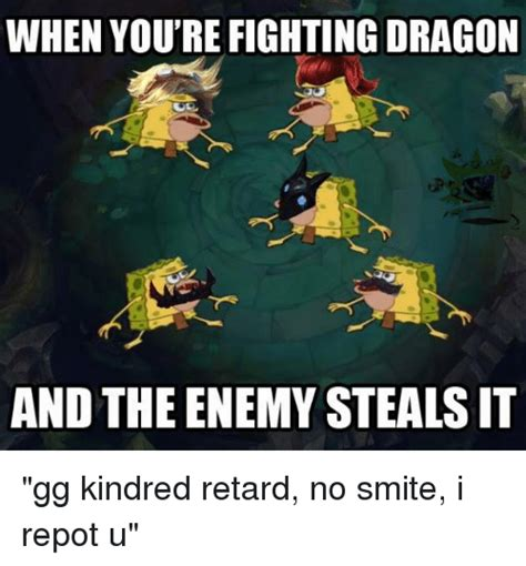 Gg No Re Meme - when you re fighting dragon and the enemy steals it gg