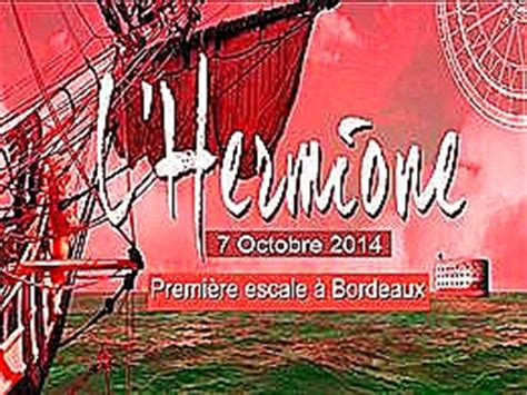 le bateau hermione a bordeaux l hermione 224 bordeaux