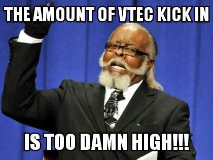 Vtec Memes - vtec kick in yoo