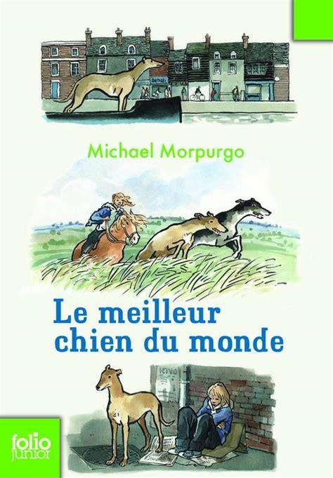 livre le meilleur chien du monde michael morpurgo folio junior folio junior 9782070620005