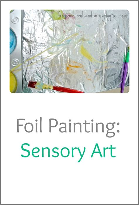 painting for 8 year olds foil painting sensory fspdt