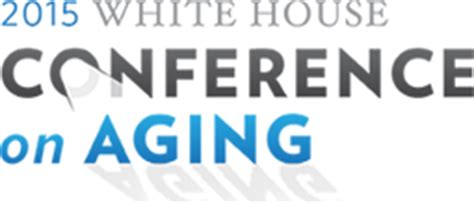 white house conference on aging white house conference on aging whcoa
