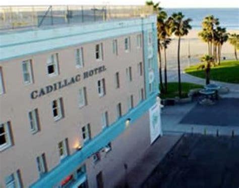 cadillac of los angeles cadillac hotel venice los angeles ca hotel reviews