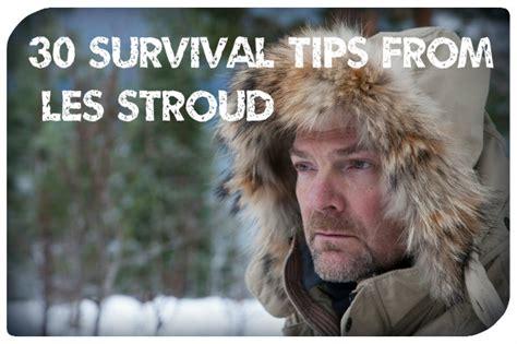 les stroud survival gear 30 survival tips from les stroud