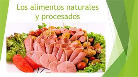 Imagenes De Alimentos Naturales Y Procesados | los alimentos naturales y procesados y c 243 mo consumirlos