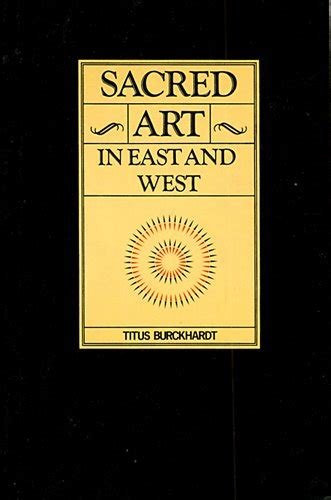 libro sacred libro sacred art in east west its principles methods di titus burckhardt