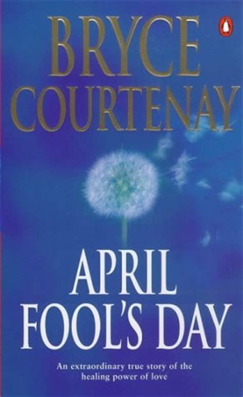how i fooled or did i books april fool s day by bryce courtenay reviews discussion