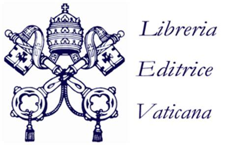 libreria vaticana editrice due volumi della libreria editrice vaticana in uscita