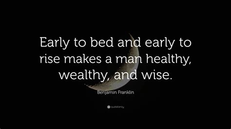 early to bed early to rise quote benjamin franklin quote early to bed and early to rise
