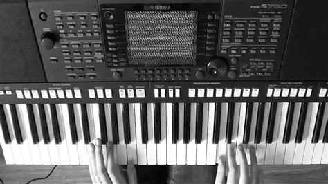 Keyboard Yamaha Psr S750 Second hozier take me to church piano cover yamaha psr s750
