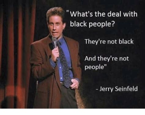 Whats The Deal by What S The Deal With Black They Re Not Black And