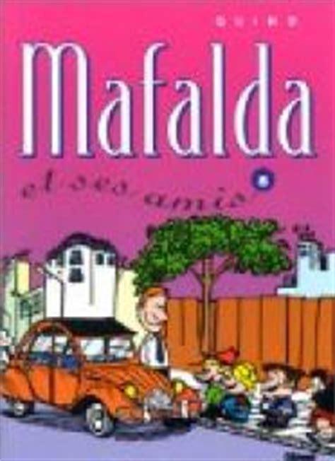 libro mafalda tome 8 mafalda tome 8 mafalda et ses amis quino babelio