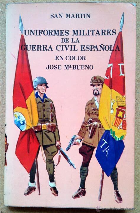 uniformes militares de la guerra civil espa 241 ola comprar libros antiguos y literatura militar