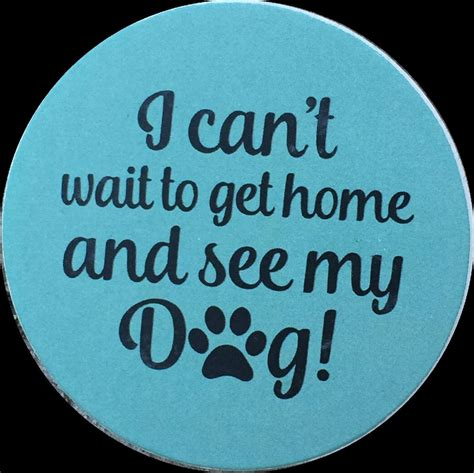 i can t wait to get home and see my paw print