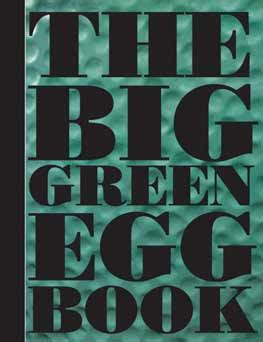 big green egg big green egg cookbook and easy big green egg recipes books vanja der leeden 187 recipes