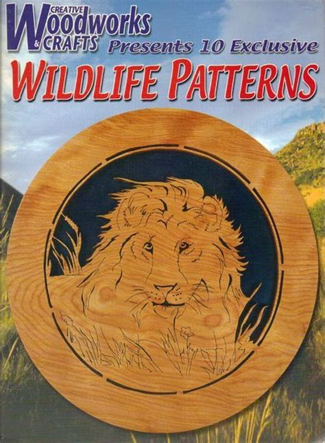 creative woodworking and crafts creative woodworks crafts presents 10 exclusive wildlife