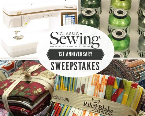 anniversary sweepstakes 1st anniversary sweepstakes enter today classic sewing