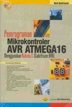 Pemrograman Mikrokontroler Avr Bahasa Assembly Dan C Buku Pemrograman Mikrokontroler Avr Atmega16 Menggunakan