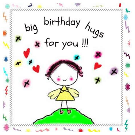a big birthday hug books big birthday hugs for you free happy birthday ecards