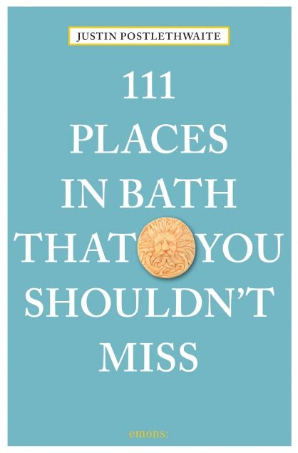 111 places in iceland that you shouldn t miss 111 places in that you must not miss books 111 places in bath that you shouldn t miss emons