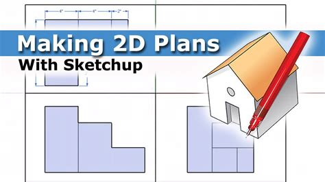 How To Draw House Floor Plans by Creating 2d Plans With Sketchup Youtube