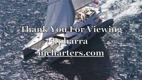 catamaran charter nj ipharra 102 sailing catamaran for crewed yacht charter