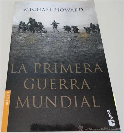 libro la primera guerra mundial la primera guerra mundial michael howard ed comprar