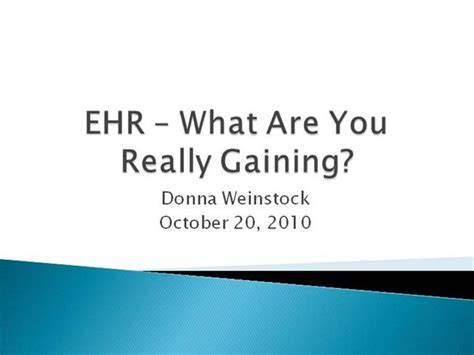 Ehr What Are You Really Gaining Authorstream Ehr Powerpoint Templates
