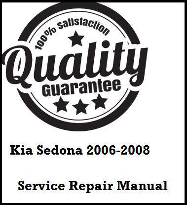 100 2008 kia sedona owner s manual kia sedona 2002 2005 factory service repair manual kia kia sedona 2006 2007 2008 this a complete service manual kia sedona 2006 2007 2008 kia sedona